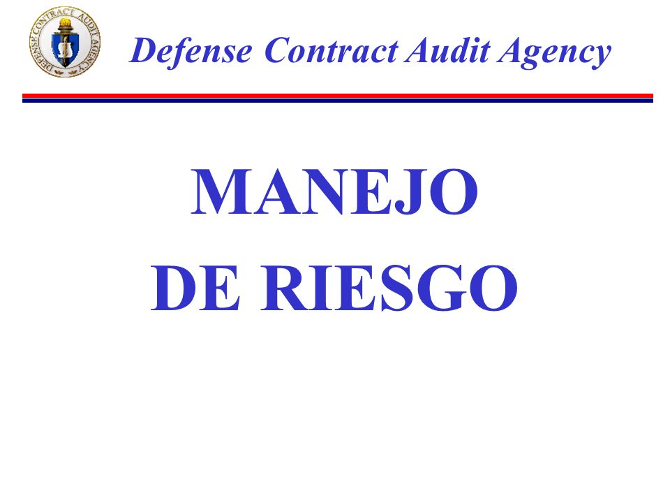 MANEJO DE RIESGO Defense Contract Audit Agency