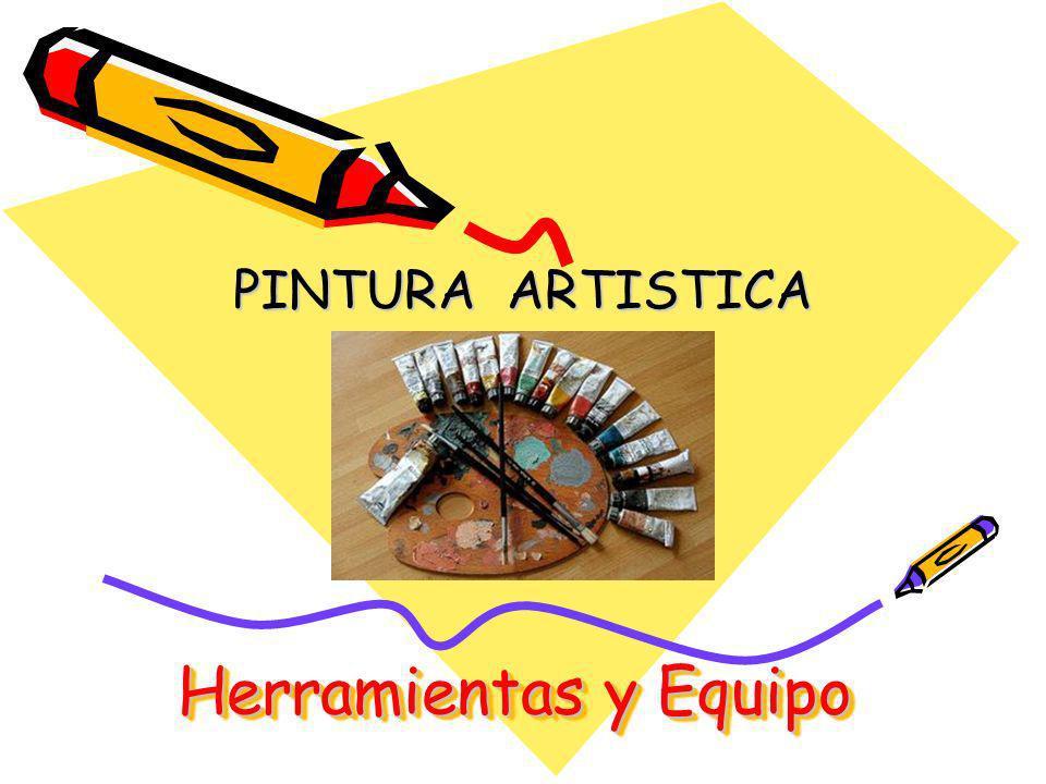 Herramientas y Equipo PINTURA ARTISTICA