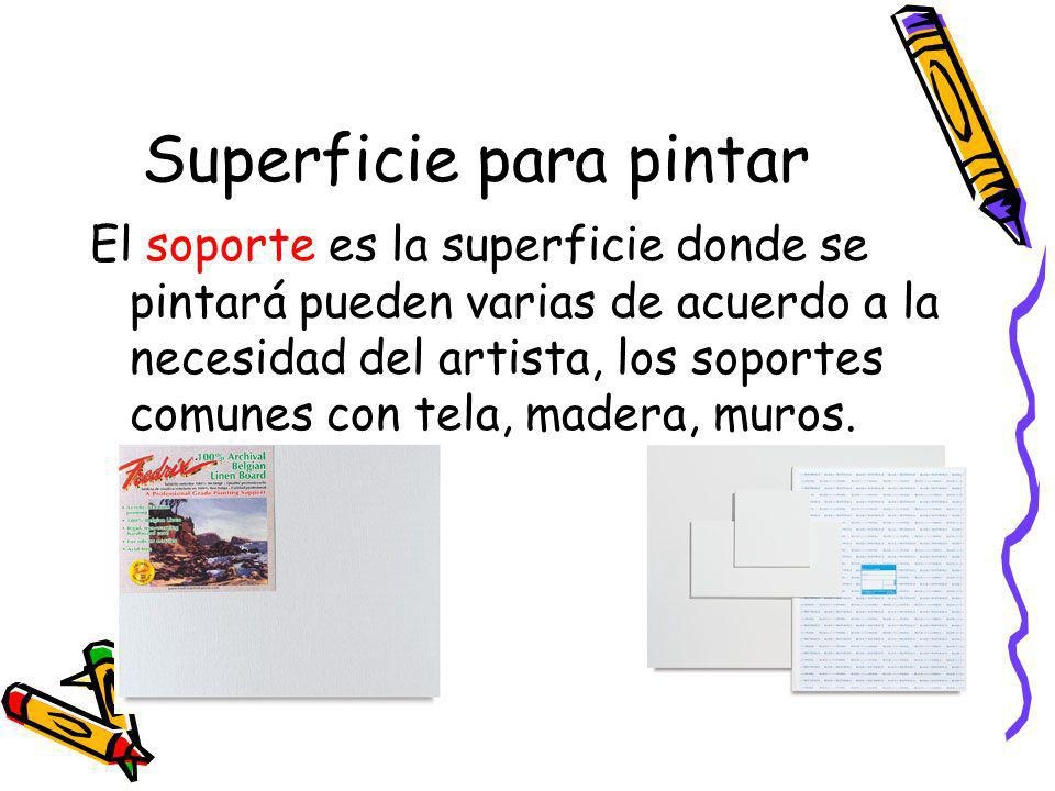 Superficie para pintar El soporte es la superficie donde se pintará pueden varias de acuerdo a la necesidad del artista, los soportes comunes con tela, madera, muros.