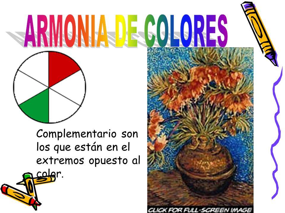 Complementario son los que están en el extremos opuesto al color.