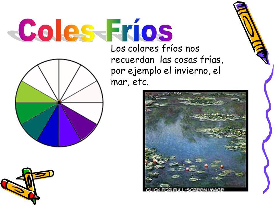 Los colores fríos nos recuerdan las cosas frías, por ejemplo el invierno, el mar, etc.
