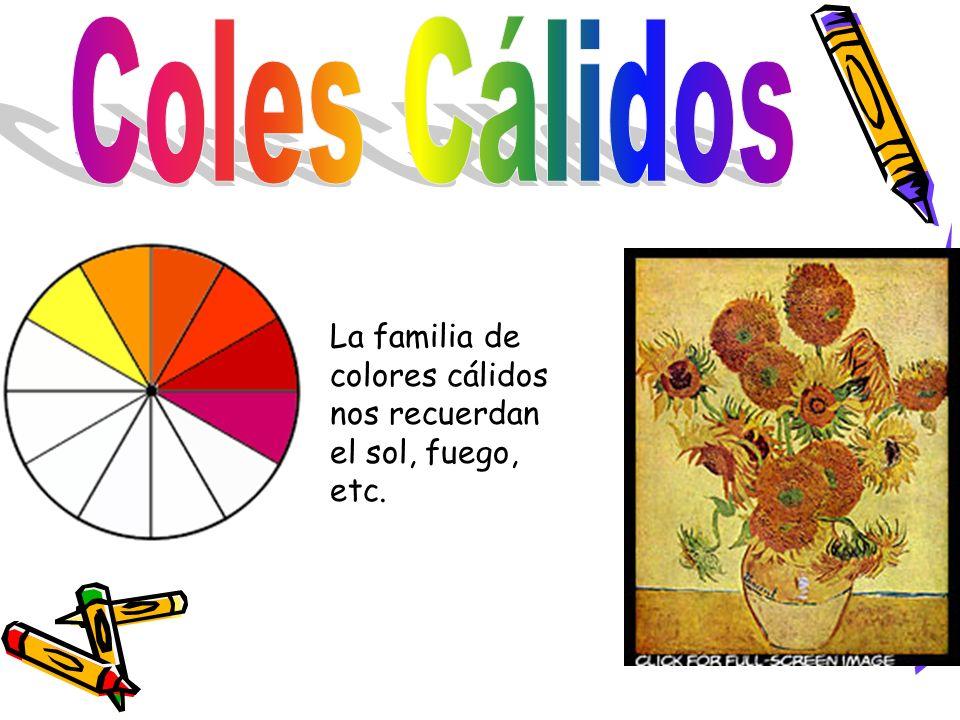 La familia de colores cálidos nos recuerdan el sol, fuego, etc.