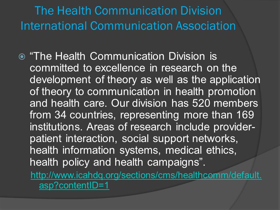The Health Communication Division International Communication Association The Health Communication Division is committed to excellence in research on