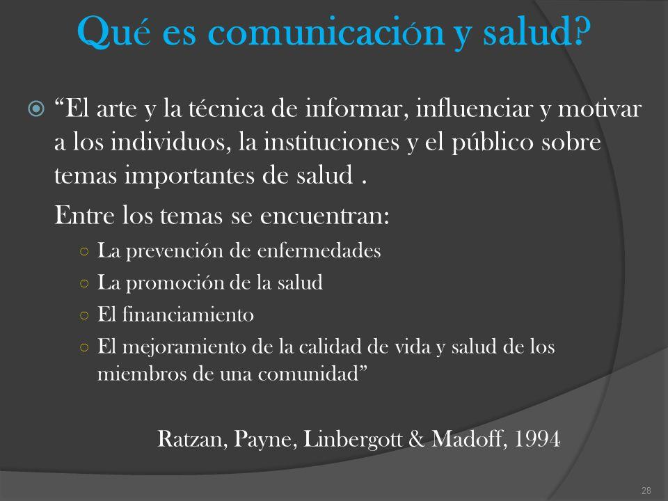 Qué es comunicaci Ó n y salud? El arte y la técnica de informar, influenciar y motivar a los individuos, la instituciones y el público sobre temas imp