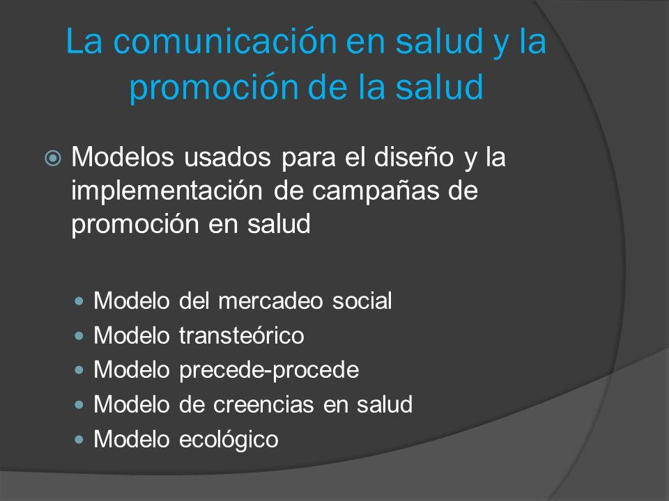 La comunicación en salud y la promoción de la salud Modelos usados para el diseño y la implementación de campañas de promoción en salud Modelo del mer