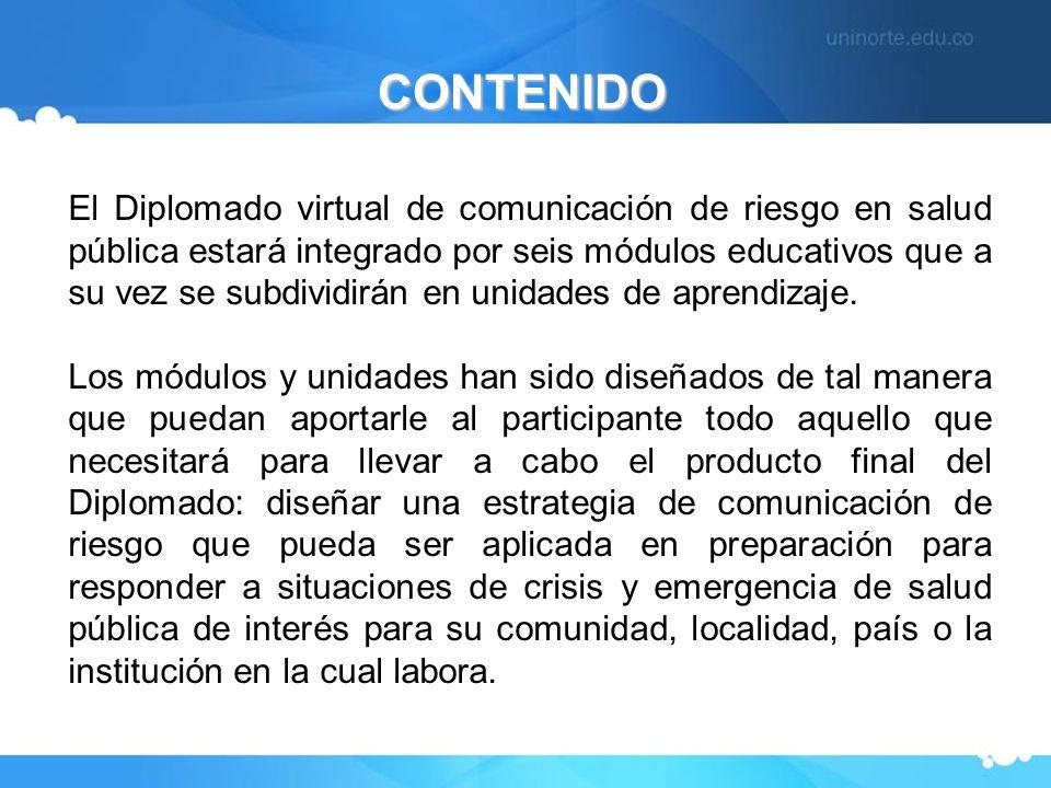 El Diplomado virtual de comunicación de riesgo en salud pública estará integrado por seis módulos educativos que a su vez se subdividirán en unidades