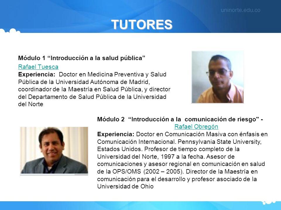 Módulo 1 Introducción a la salud pública Rafael Tuesca Rafael Tuesca Experiencia: Doctor en Medicina Preventiva y Salud Pública de la Universidad Autó