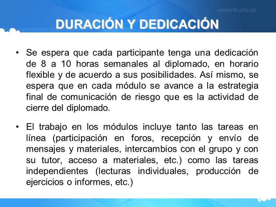 Se espera que cada participante tenga una dedicación de 8 a 10 horas semanales al diplomado, en horario flexible y de acuerdo a sus posibilidades. Así