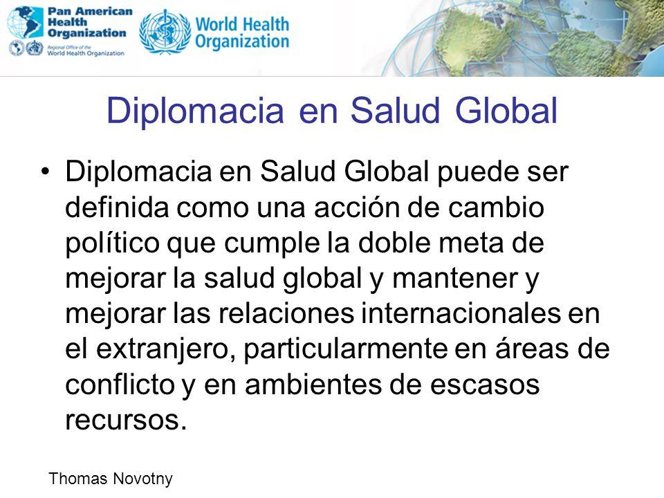 Diplomacia en Salud Global Diplomacia en Salud Global puede ser definida como una acción de cambio político que cumple la doble meta de mejorar la sal
