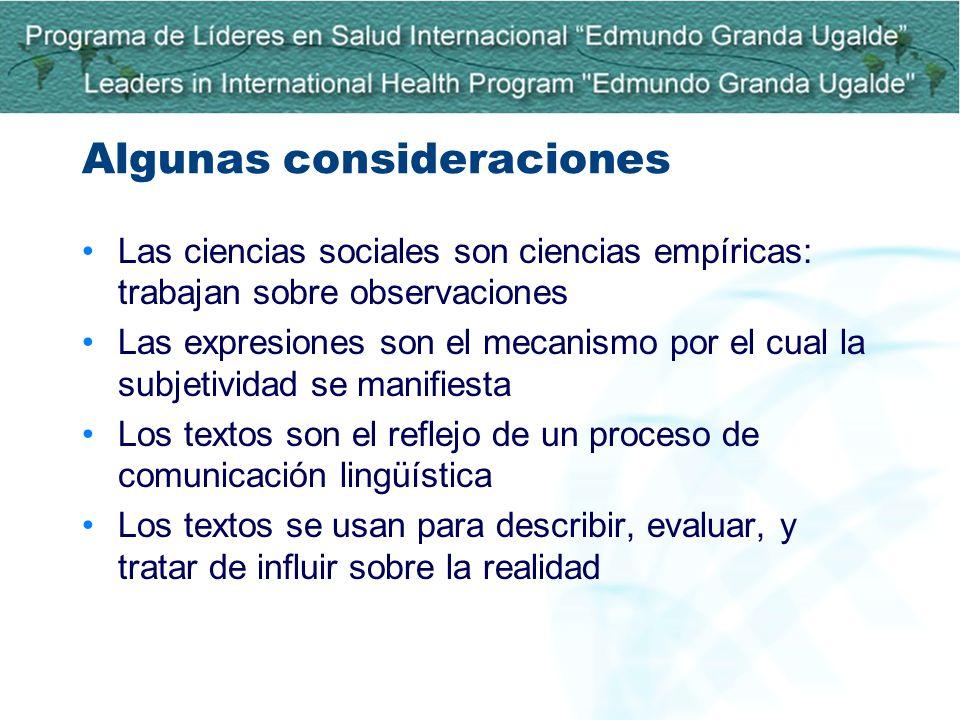 Algunas consideraciones Las ciencias sociales son ciencias empíricas: trabajan sobre observaciones Las expresiones son el mecanismo por el cual la sub