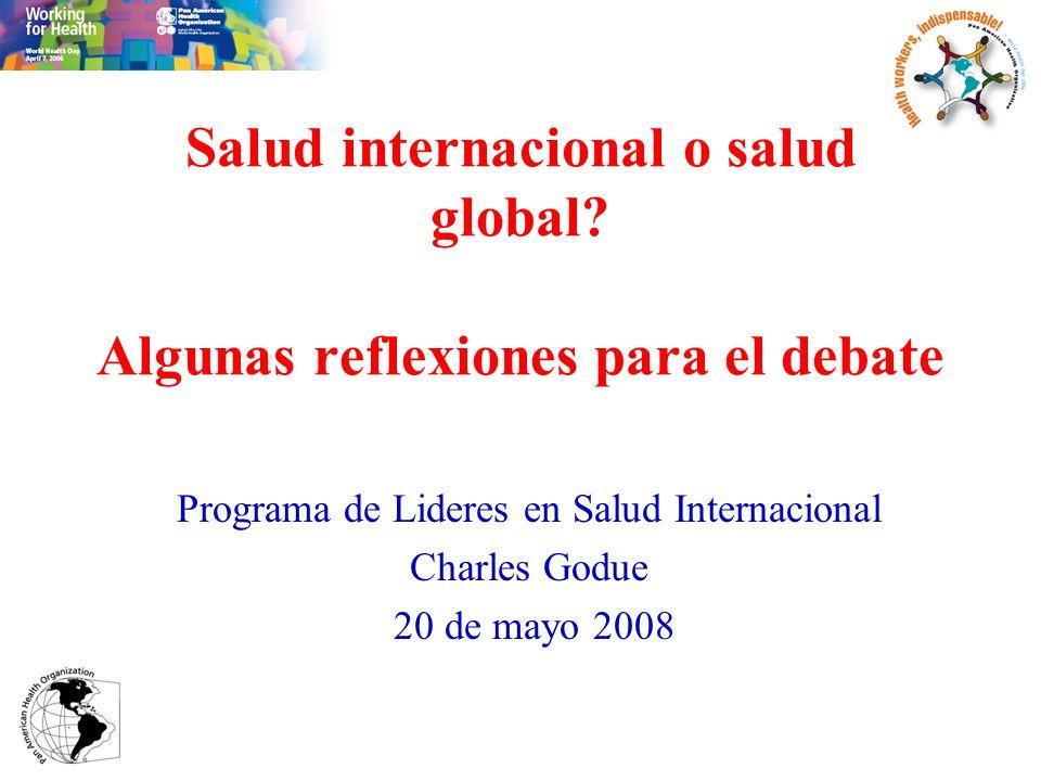 Salud internacional o salud global.Algunas reflexiones para el debate Un debate necesario.