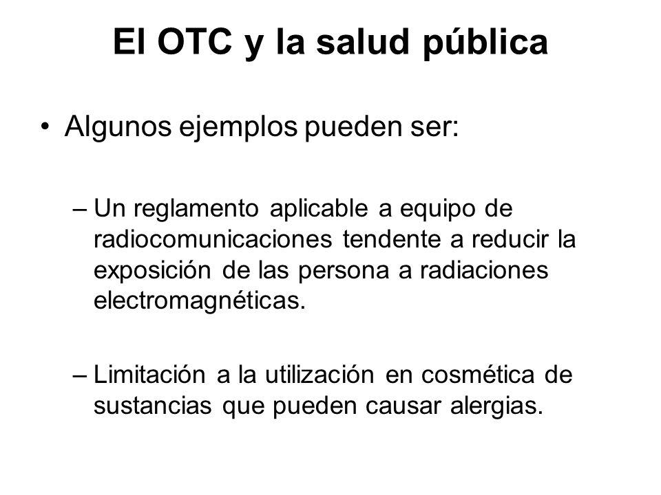 Algunos ejemplos pueden ser: –Un reglamento aplicable a equipo de radiocomunicaciones tendente a reducir la exposición de las persona a radiaciones el