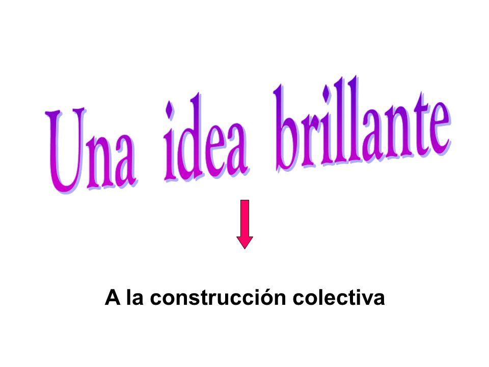 A la construcción colectiva