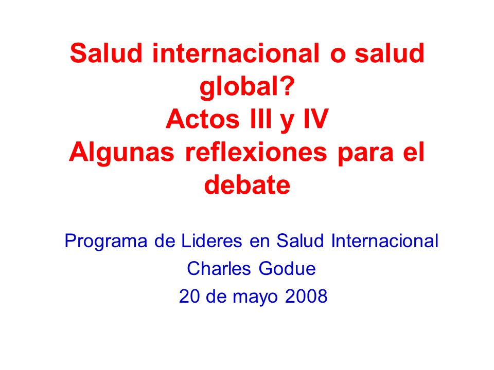 Salud internacional o salud global.