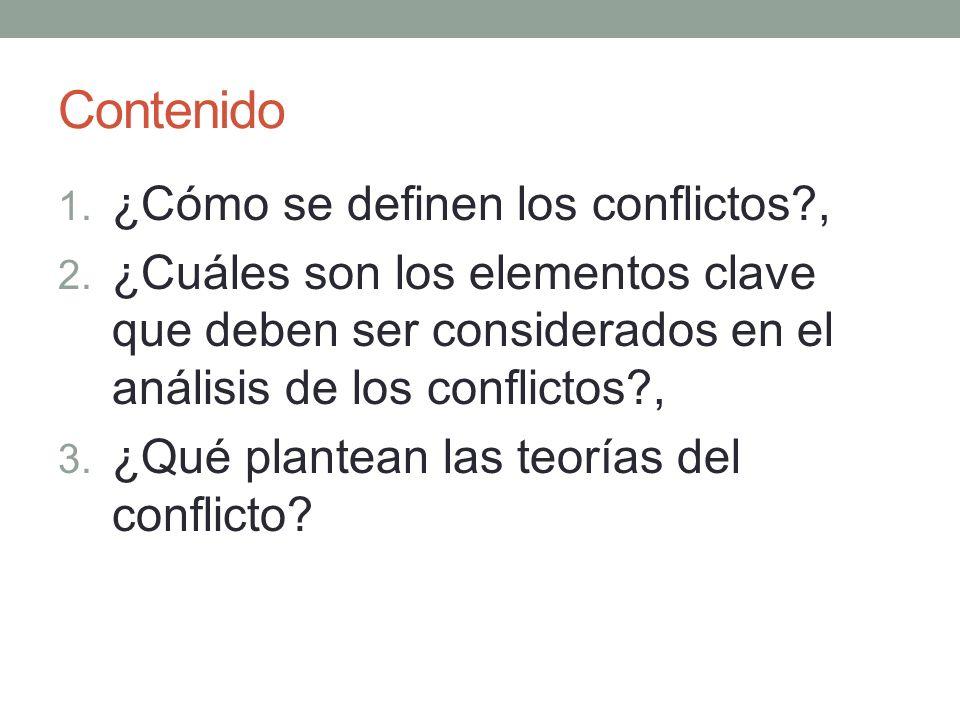 Contenido 1. ¿Cómo se definen los conflictos?, 2. ¿Cuáles son los elementos clave que deben ser considerados en el análisis de los conflictos?, 3. ¿Qu