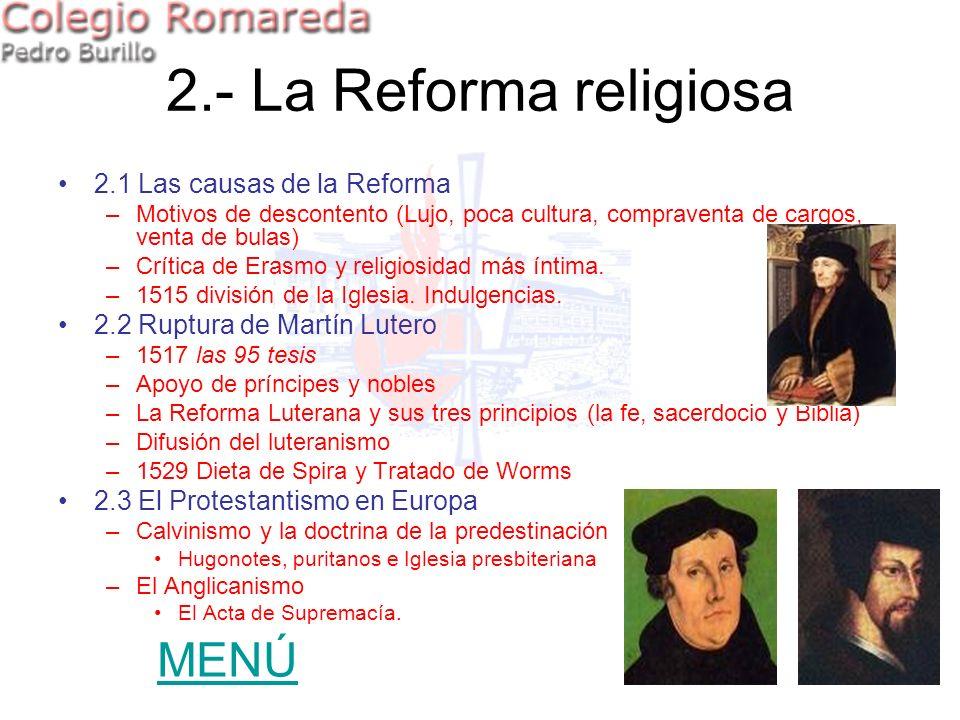 2.1 Las causas de la Reforma –Motivos de descontento (Lujo, poca cultura, compraventa de cargos, venta de bulas) –Crítica de Erasmo y religiosidad más