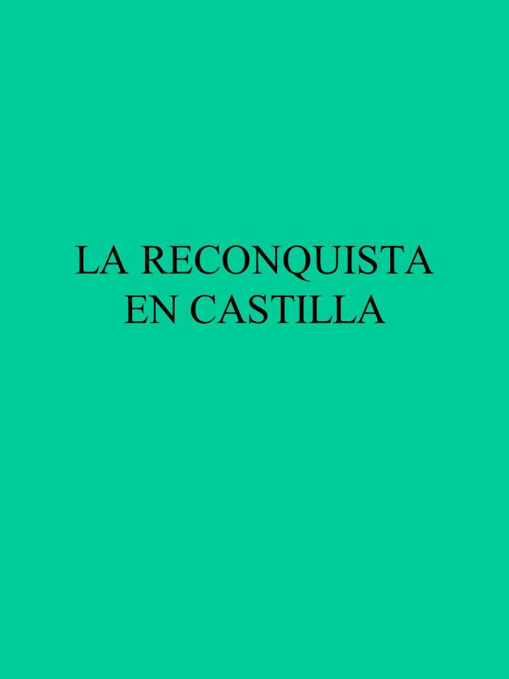 LA RECONQUISTA EN CASTILLA