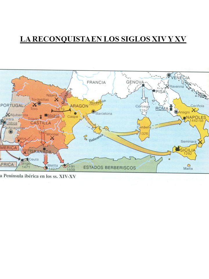 LA RECONQUISTA EN LOS SIGLOS XIV Y XV