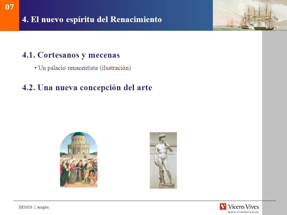 DEMOS 2 Aragón 4. El nuevo espíritu del Renacimiento 4.1. Cortesanos y mecenas Un palacio renacentista (ilustración) 4.2. Una nueva concepción del art