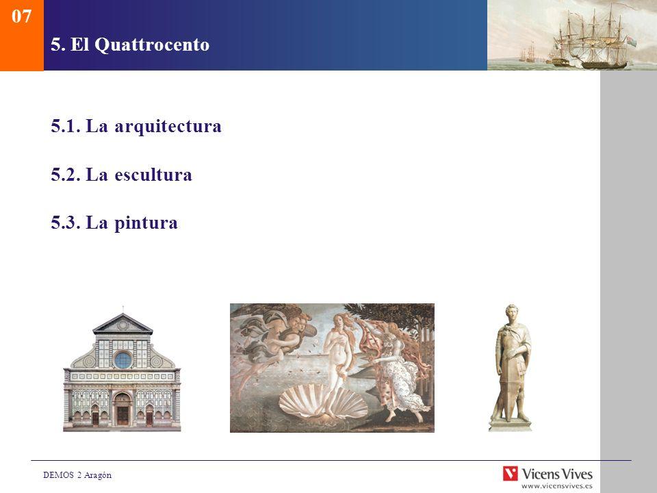 DEMOS 2 Aragón 5. El Quattrocento 5.1. La arquitectura 5.2. La escultura 5.3. La pintura 07