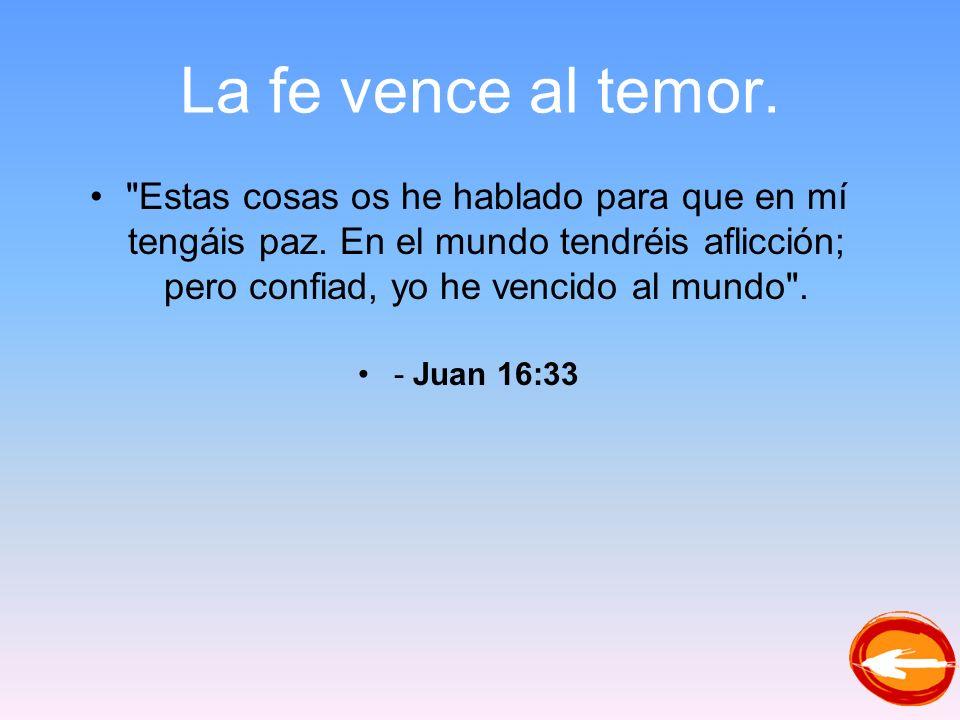 La fe vence al temor.