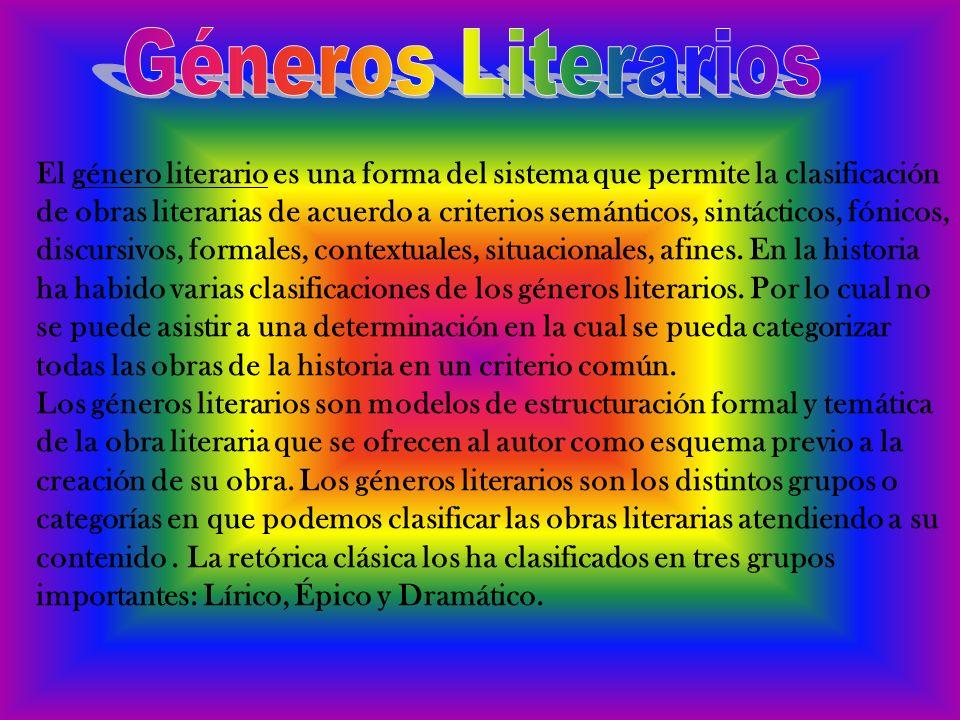 El género literario es una forma del sistema que permite la clasificación de obras literarias de acuerdo a criterios semánticos, sintácticos, fónicos,