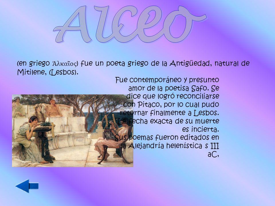 (en griego λκα ος ) fue un poeta griego de la Antigüedad, natural de Mitilene, (Lesbos).