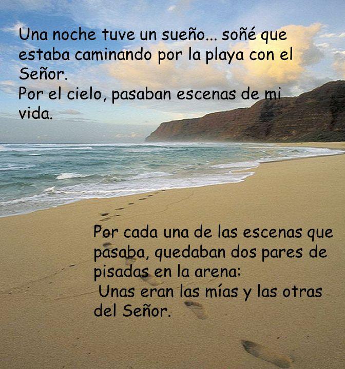 Una noche tuve un sueño...soñé que estaba caminando por la playa con el Señor.