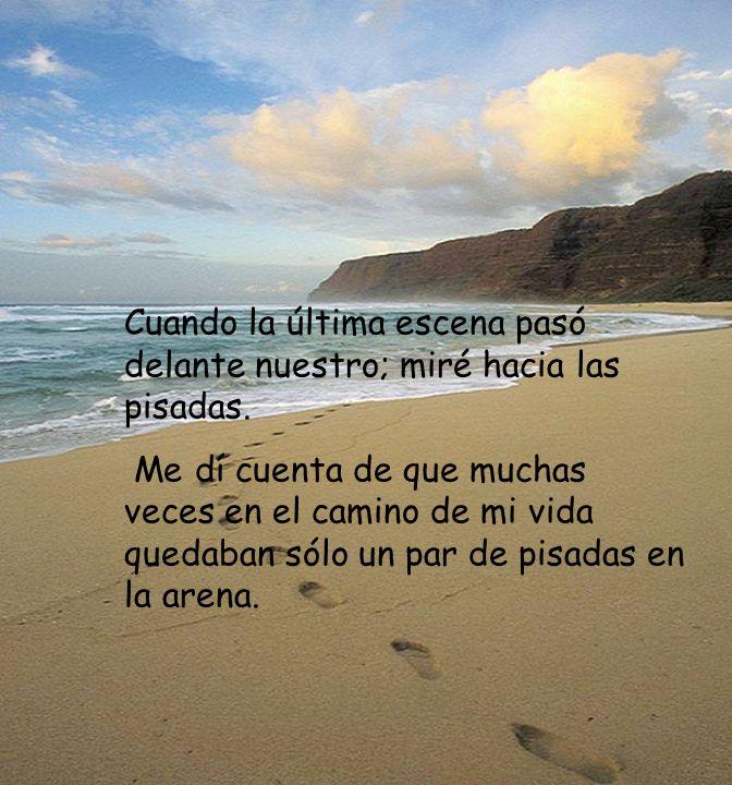 Una noche tuve un sueño... soñé que estaba caminando por la playa con el Señor. Por el cielo, pasaban escenas de mi vida. Por cada una de las escenas