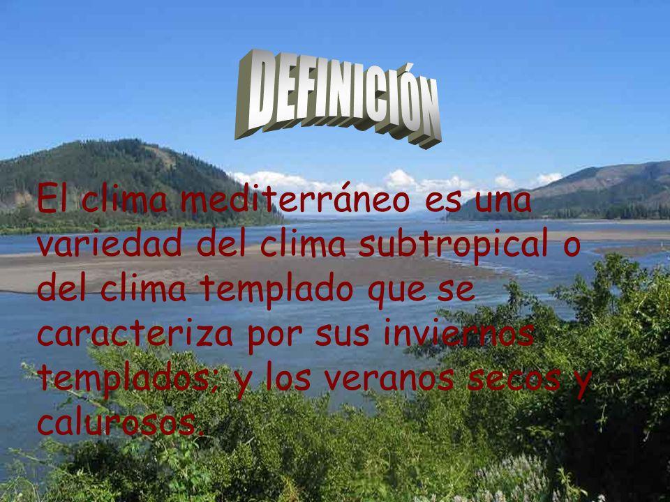 El clima mediterráneo es una variedad del clima subtropical o del clima templado que se caracteriza por sus inviernos templados; y los veranos secos y calurosos.