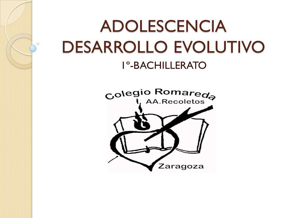 ADOLESCENCIA DESARROLLO EVOLUTIVO 1º-BACHILLERATO
