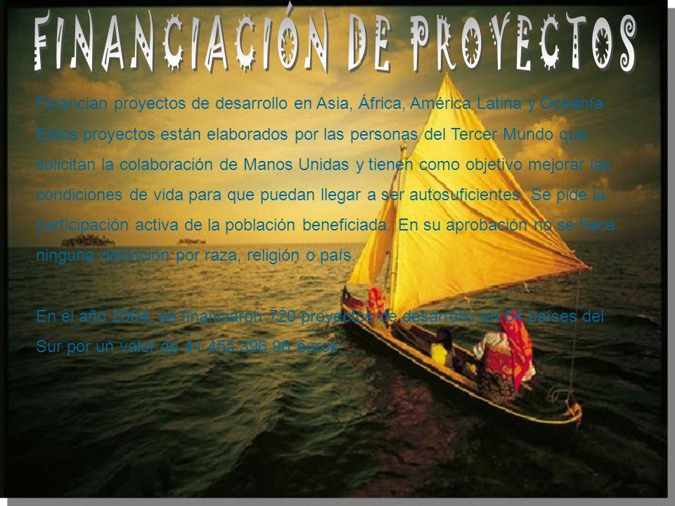 Financian proyectos de desarrollo en Asia, África, América Latina y Oceanía. Estos proyectos están elaborados por las personas del Tercer Mundo que so