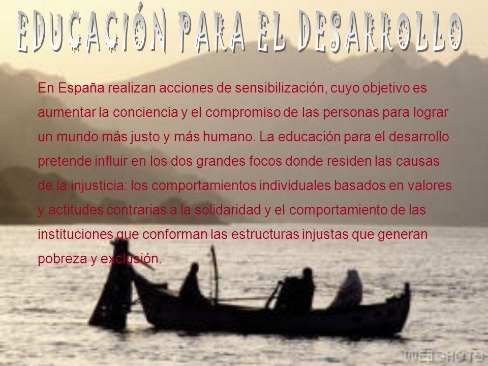 En España realizan acciones de sensibilización, cuyo objetivo es aumentar la conciencia y el compromiso de las personas para lograr un mundo más justo y más humano.