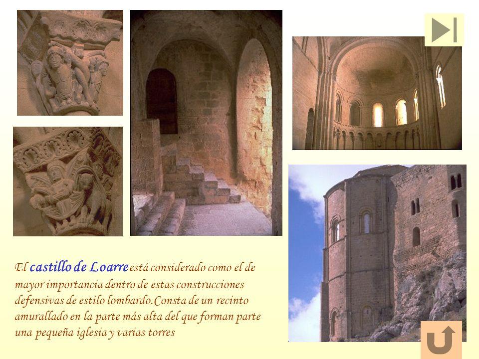 El castillo de Loarre está considerado como el de mayor importancia dentro de estas construcciones defensivas de estilo lombardo.Consta de un recinto