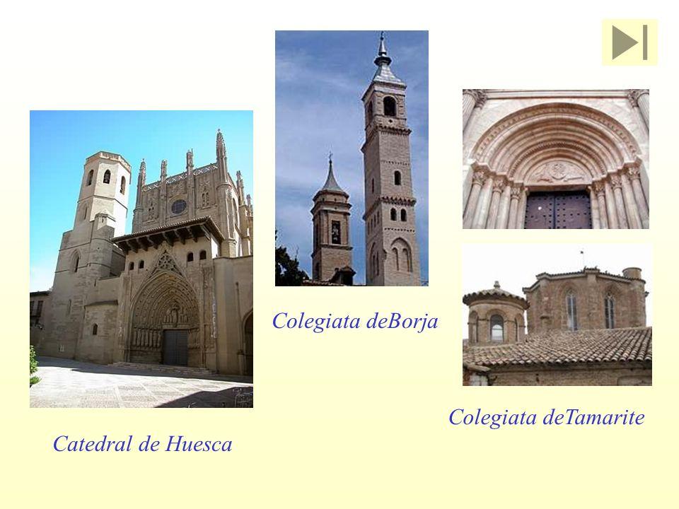 Catedral de Huesca Colegiata deBorja Colegiata deTamarite