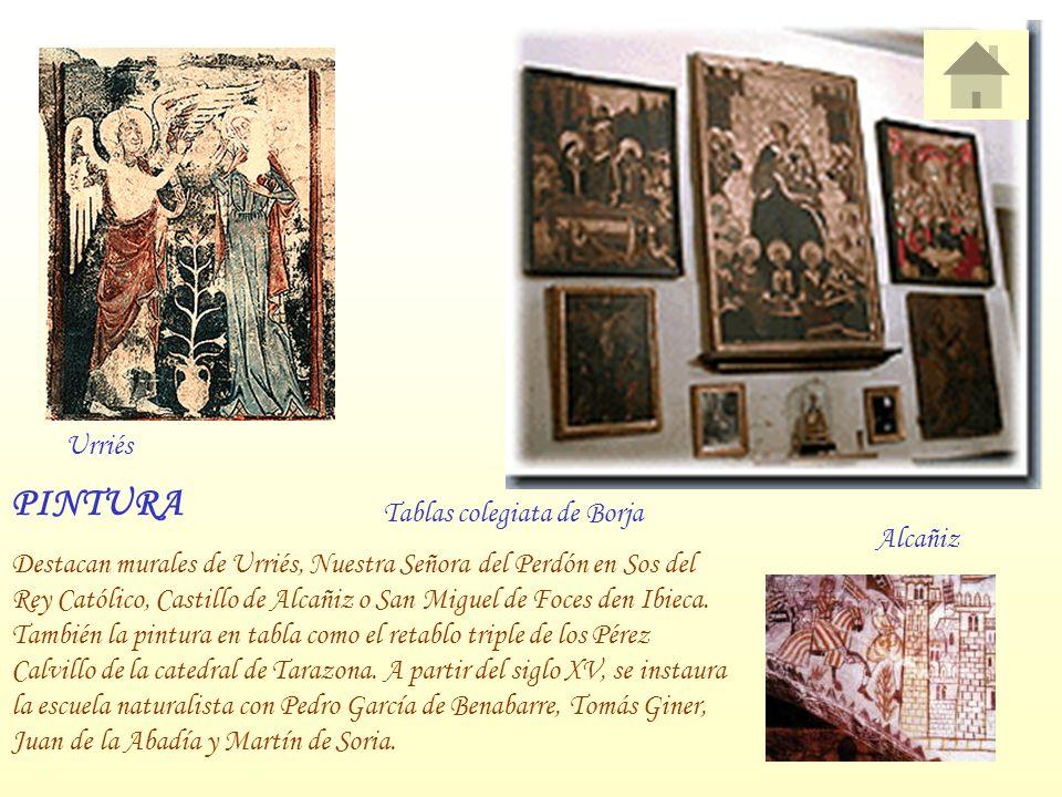 PINTURA Destacan murales de Urriés, Nuestra Señora del Perdón en Sos del Rey Católico, Castillo de Alcañiz o San Miguel de Foces den Ibieca. También l