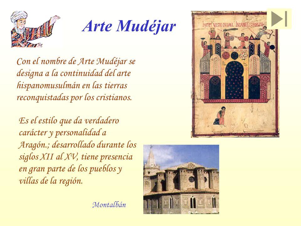 Es el estilo que da verdadero carácter y personalidad a Aragón.; desarrollado durante los siglos XII al XV, tiene presencia en gran parte de los puebl