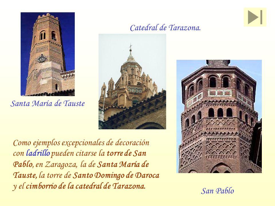 Como ejemplos excepcionales de decoración con ladrillo pueden citarse la torre de San Pablo, en Zaragoza, la de Santa María de Tauste, la torre de San