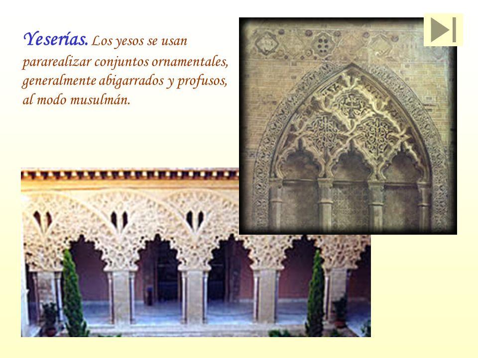 Yeserías. Los yesos se usan pararealizar conjuntos ornamentales, generalmente abigarrados y profusos, al modo musulmán.