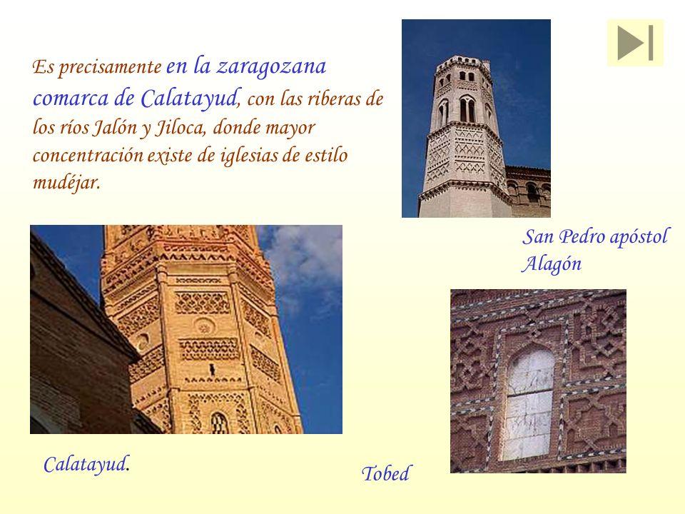 Es precisamente en la zaragozana comarca de Calatayud, con las riberas de los ríos Jalón y Jiloca, donde mayor concentración existe de iglesias de est
