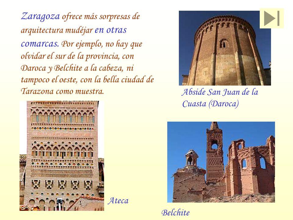 Zaragoza ofrece más sorpresas de arquitectura mudéjar en otras comarcas. Por ejemplo, no hay que olvidar el sur de la provincia, con Daroca y Belchite