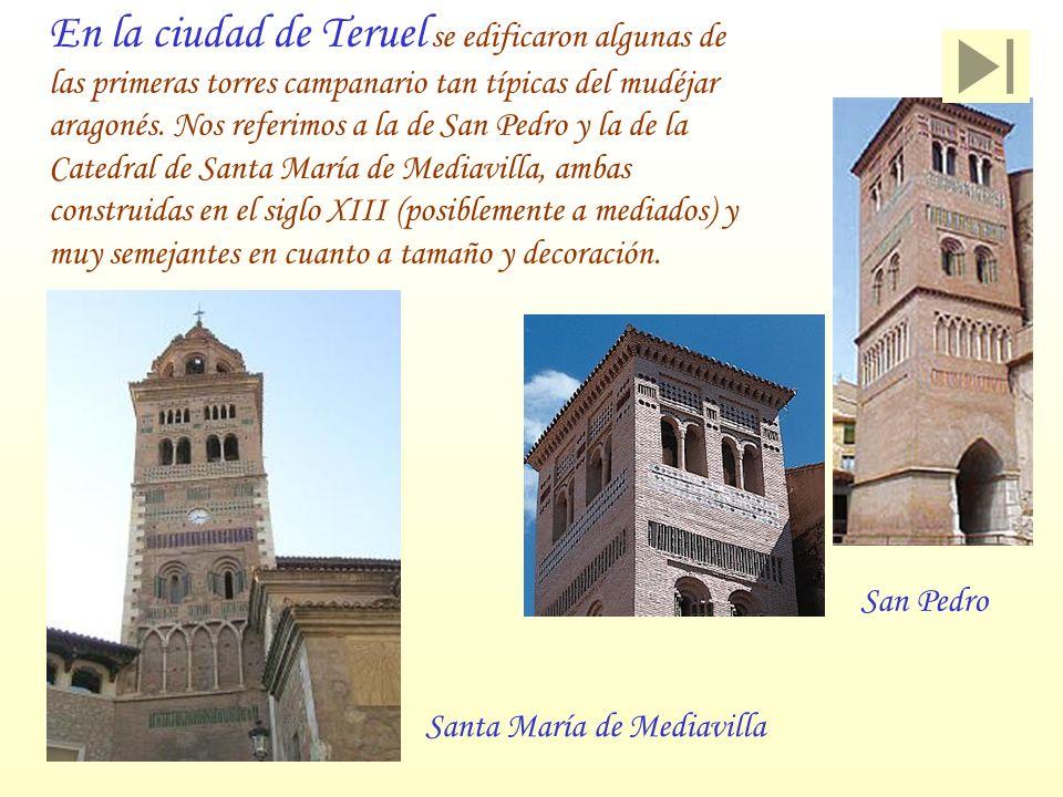 En la ciudad de Teruel se edificaron algunas de las primeras torres campanario tan típicas del mudéjar aragonés. Nos referimos a la de San Pedro y la