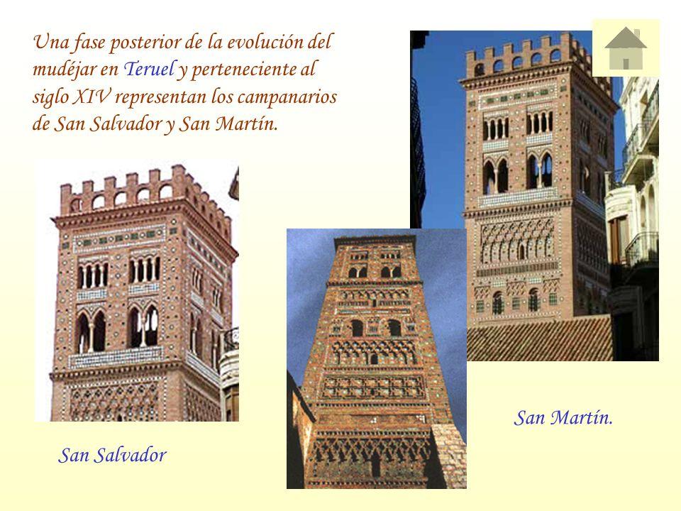 Una fase posterior de la evolución del mudéjar en Teruel y perteneciente al siglo XIV representan los campanarios de San Salvador y San Martín. San Sa