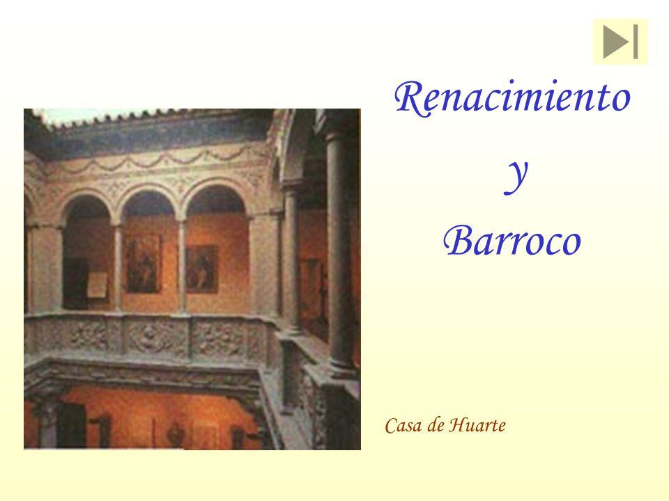 Renacimiento y Barroco Casa de Huarte