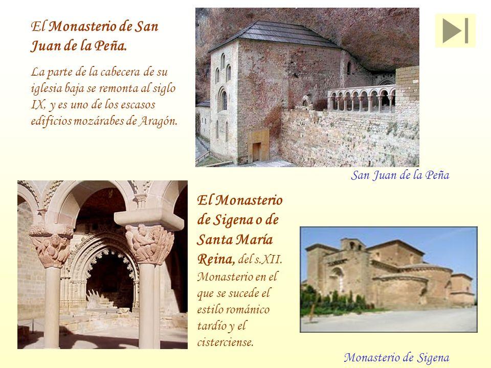 San Juan de la Peña El Monasterio de San Juan de la Peña. La parte de la cabecera de su iglesia baja se remonta al siglo IX, y es uno de los escasos e