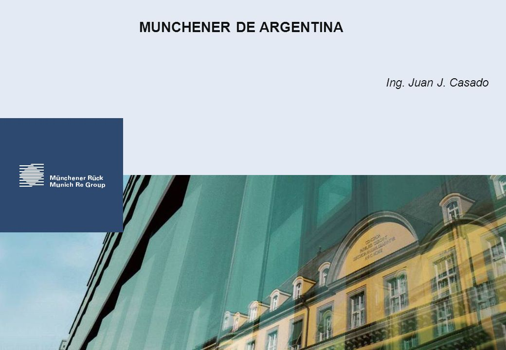 MUNCHENER DE ARGENTINA Ing. Juan J. Casado