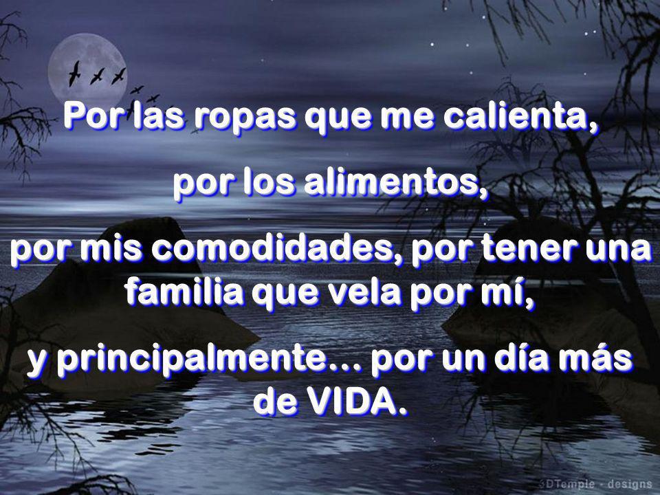 Hoy Señor… Agradezco por la noche maravillosa, por tus ángeles que velaron mis sueños… Hoy Señor… Agradezco por la noche maravillosa, por tus ángeles que velaron mis sueños…