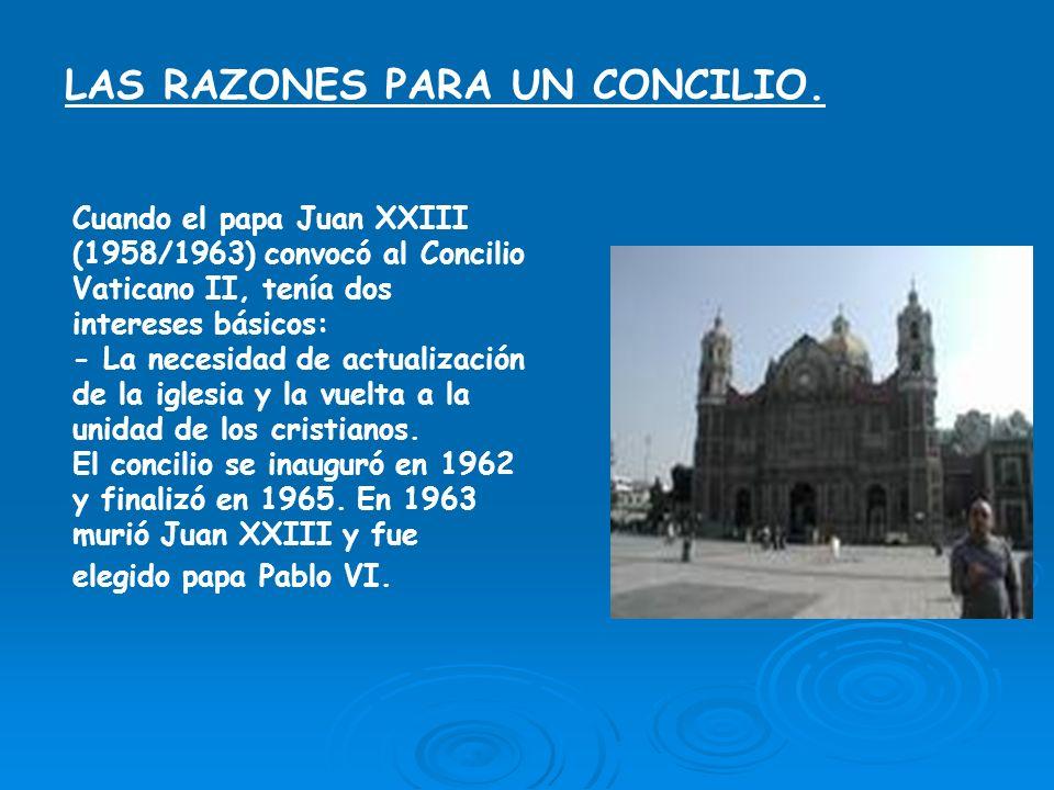 UN CONCILIO PARA LA HISTORIA El Vaticano II es un concilio único en la historia de la iglesia: por su magnitud y universalidad, por su conexión con el mundo y por el convencimiento de estar llevando a cabo una tarea histórica, la de purificar a la iglesia.