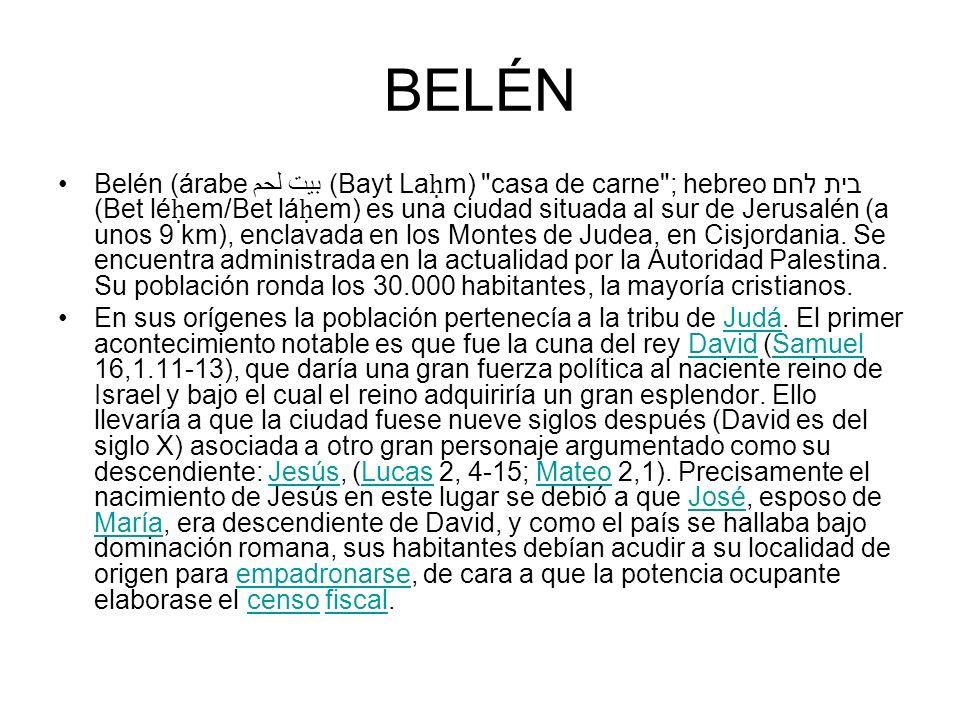 BELÉN Belén (árabe بيت لحم (Bayt La m)