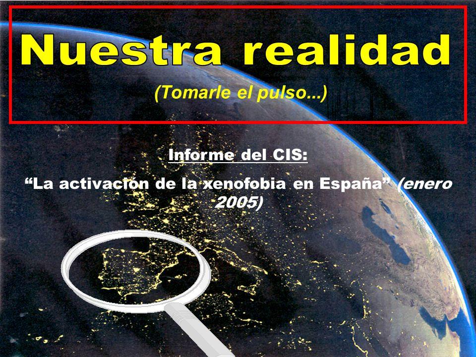 (Tomarle el pulso...) Informe del CIS: La activación de la xenofobia en España (enero 2005)
